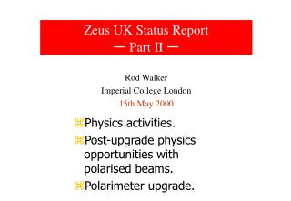 Zeus UK Status Report Part II