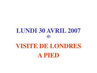 LUNDI 30 AVRIL 2007