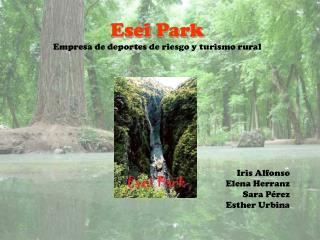 Esei Park Empresa de deportes de riesgo y turismo rural