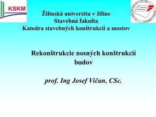 Žilinská univerzita v žiline Stavebná fakulta Katedra stavebných konštrukcií a mostov