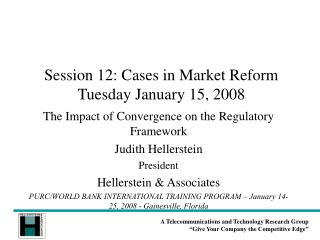 Session 12: Cases in Market Reform  Tuesday January 15, 2008