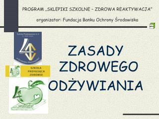 """PROGRAM """"SKLEPIKI SZKOLNE – ZDROWA REAKTYWACJA"""" organizator: Fundacja Banku Ochrony Środowiska"""