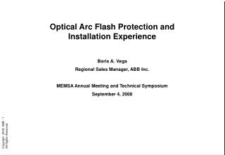Optical Arc Flash Protection and Installation Experience Boris A. Vega
