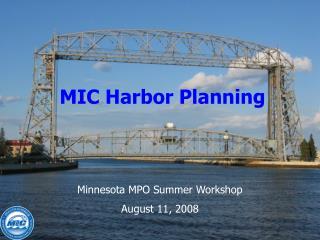 Minnesota MPO Summer Workshop August 11, 2008