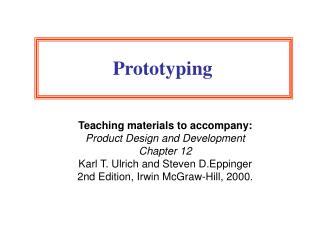 Teaching materials to accompany: Product Design and Development Chapter 12 Karl T. Ulrich and Steven D.Eppinger 2nd Edit