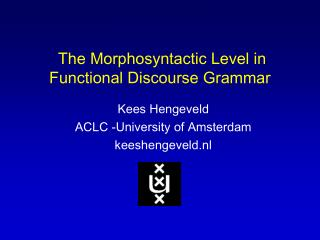 The Morphosyntactic Level in Functional Discourse Grammar