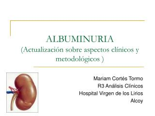 ALBUMINURIA (Actualización sobre aspectos clínicos y metodológicos )