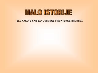MALO ISTORIJE