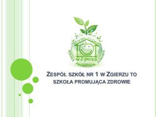 Zespół szkół nr 1 w Zgierzu to szkoła promująca zdrowie