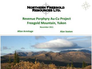 Revenue Porphyry Au-Cu Project Freegold  Mountain, Yukon