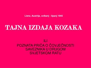 Lienz, Austrija, svibanj - lipanj 1945 TAJNA IZDAJA KOZAKA