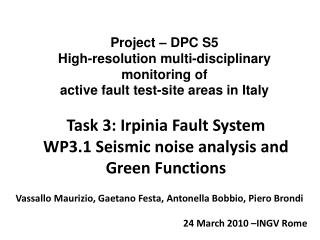 Task 3: Irpinia Fault System WP3.1  Seismic noise analysis and Green Functions