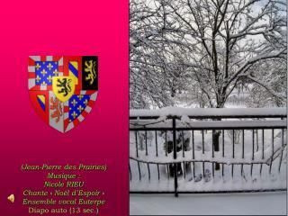 (Jean-Pierre des Prairies) Musique : Nicole RIEU  Chante «Noël d'Espoir» Ensemble vocal Euterpe