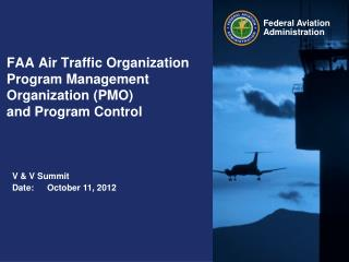FAA Air Traffic Organization Program Management Organization (PMO) and Program Control