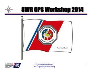 8WR OPS Workshop 2014
