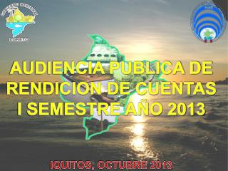 AUDIENCIA PUBLICA DE RENDICION DE CUENTAS I SEMESTRE AÑO 2013