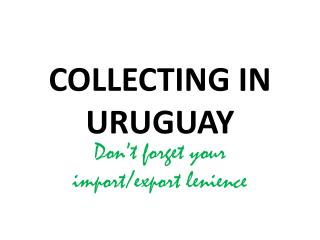COLLECTING IN URUGUAY