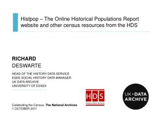 RICHARD DESWARTE ………………………………………... HEAD OF THE HISTORY DATA SERVICE