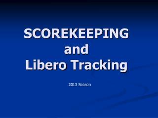 SCOREKEEPING and Libero  Tracking