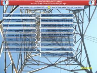 TEİAŞ ANTALYA VARSAK TRAFO MERKEZİ   baz  alınarak 380  kV taki  tüm manevraları yapacağız.