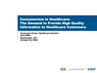 Consumerism in Healthcare:   The Demand to Provide High Quality Information to Healthcare Customers