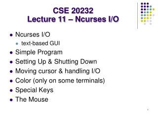 CSE 20232 Lecture 11 � Ncurses I/O