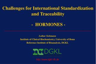 Lothar Siekmann Institute of Clinical Biochemisstry, University of Bonn