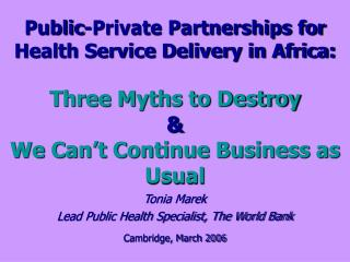 Tonia Marek Lead Public Health Specialist, The World Bank Cambridge, March 2006