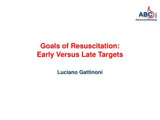 Goals of Resuscitation: Early Versus Late Targets