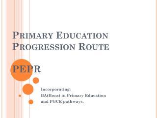 Primary Education Progression Route  PEPR