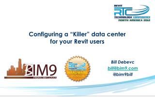 """Configuring a """"Killer"""" data center  for your Revit users"""