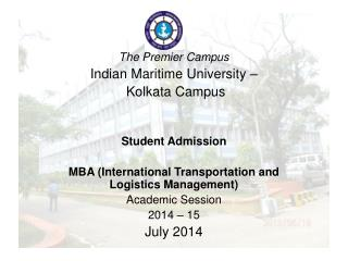 The Legacy Campus Indian Maritime University –  Kolkata Campus Student Admission MBA (Logistics)