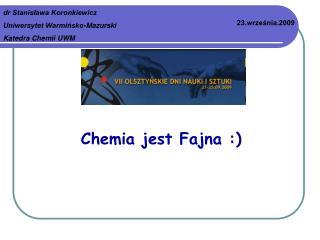 Chemia jest Fajna :)