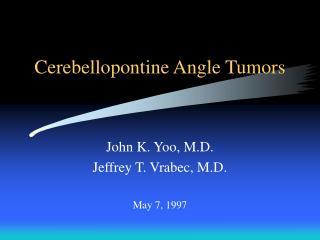 Cerebellopontine Angle Tumors