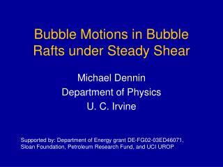 Bubble Motions in Bubble Rafts under Steady Shear