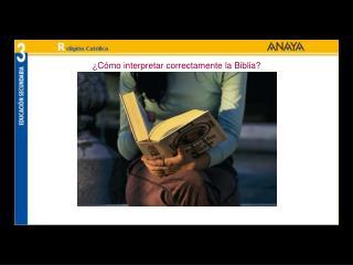 ¿Cómo interpretar correctamente la Biblia?