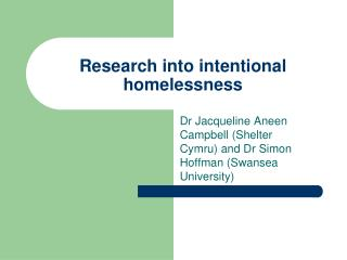 Research into intentional homelessness