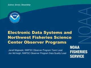 Electronic Data Systems and Northwest Fisheries Science Center Observer Programs