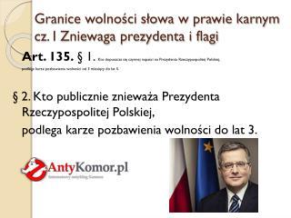 Granice wolności słowa w prawie karnym cz. I Zniewaga prezydenta i flagi