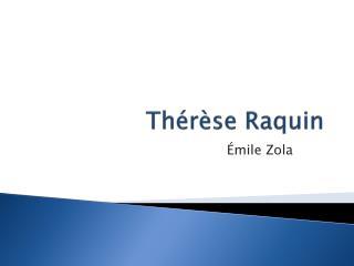 Th�r�se Raquin