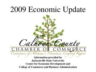Information provided by  Jacksonville State University  Center for Economic Development and  College of Commerce and Bus