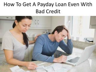How To Get A Payday Loan Even With Bad Credit
