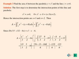 Example 3  Find the area  A  between the parabola  y = x 2 and the line  y = x+6 .