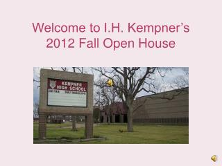 Welcome to I.H. Kempner�s  2012 Fall Open House