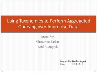 Using Taxonomies to Perform Aggregated Querying over Imprecise Data