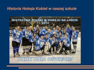 Historia Hokeja Kobiet w naszej szkole