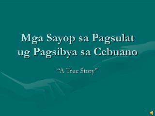 Mga Sayop sa Pagsulat ug Pagsibya sa Cebuano