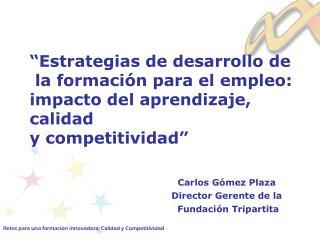"""""""Estrategias de desarrollo de  la formación para el empleo: impacto del aprendizaje,  calidad"""