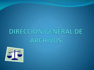 DIRECCION GENERAL DE ARCHIVOS