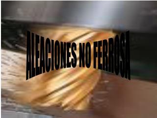 ALEACIONES NO FERROSA